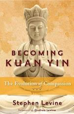 Becoming Kuan Yin