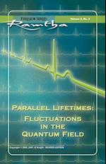 Parallel Lifetimes: Fluctuations In The Quantum Field (Fireside)