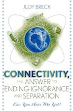 Connectivity, the Answer to Ending Ignorance and Separation af Judy Breck