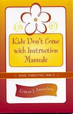 Kids Don't Come With Instruction Manuals