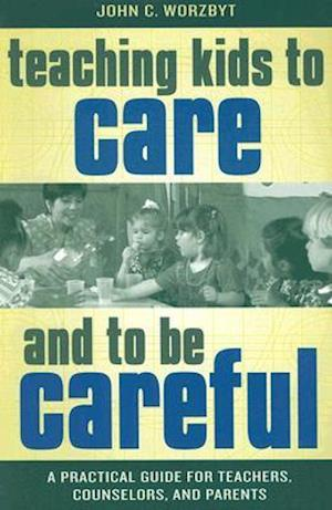 Teaching Kids to Care and to be Careful