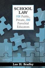 School Law for Public, Private, and Parochial Educators