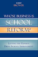 Whose Business is School Reform?