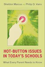 Hot-Button Issues in Today's Schools