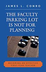 The Faculty Parking Lot Is Not for Planning