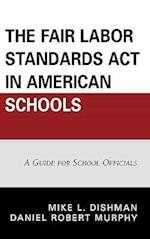 The Fair Labor Standards Act in American Schools