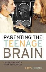 Parenting the Teenage Brain