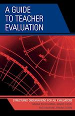 A Guide to Teacher Evaluation