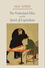 The Protestant Ethic and the Spirit of Capitalism af Max Weber