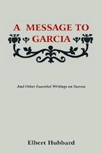 A Message to Garcia af Elbert Hubbard