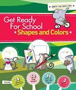 Get Ready For School: Shapes And Colors (Get Ready for School)