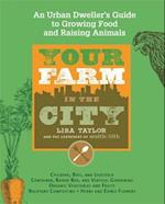 Your Farm in the City af Gardeners of Seattle Tilth, Lisa Taylor