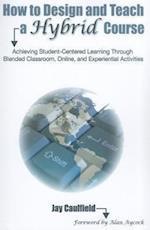 How to Design and Teach a Hybrid Course