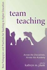 Team Teaching (New Pedagogies and Practices for Teaching in Higher Education)