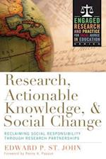 Research, Actionable Knowledge, and Social Change (Actionable Research for Social Justice in Education)