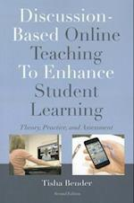 Discussion-Based Online Teaching to Enhance Student Learning