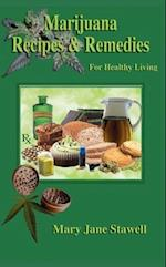 Marijuana Recipes & Remedies for Healthy Living af Mary Jane Stawell