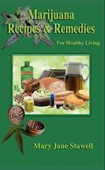 Marijuana Recipes and Remedies for Healthy Living af Mary Jane Stawell