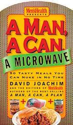 A Man, a Can, a Microwave (Man a Can Series)