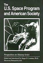 The U.S. Space Program and American Society (Perspectives on History Discovery)