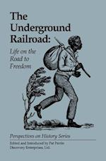 The Underground Railroad (Perspectives on History Discovery)