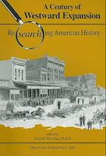 A Century of Westward Expansion (Researching American History)