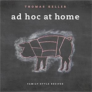 Ad Hoc at Home af Thomas Keller