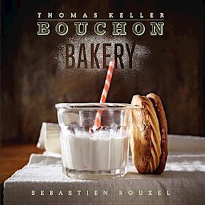 Bouchon Bakery af Thomas Keller, Sebastien Rouxel
