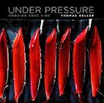 Under Pressure af Thomas Keller