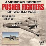 Secret Pusher Fighters of World War II