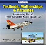 Testbeds, Motherships and Parasites