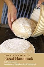 The River Cottage Bread Handbook
