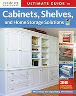 Ultimate Guide to Cabinets, Shelves, and Home Storage Solutions (Creative Homeowner Ultimate Guide to..)