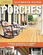 Porches (Creative Homeowner Ultimate Guide to..)