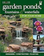 Garden Ponds, Fountains & Waterfalls for Your Home (For Your Home)