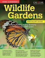 Home Gardener's Wildlife Gardens (Home Gardeners Specialist Guide)