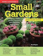 Home Gardener's Small Gardens (Specialist Guide)