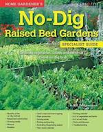 Home Gardener's No-Dig Raised Bed Gardens (Specialist Guide)