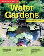 Home Gardener's Water Gardens (Specialist Guide)