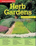 Home Gardener's Herb Gardens (Specialist Guide)