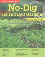 Home Gardener's No Dig Raised Bed Gardens