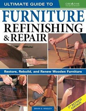 Ultimate Guide to Furniture Repair & Refinishing, 2nd Revised Edition