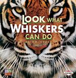 Look What Whiskers Can Do (Look What Animlas Can Do, nr. 4)