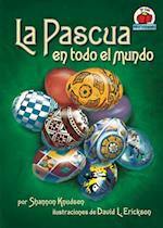 La Pascua en todo el mundo (Easter around the World) (Yo Solo Festividades/On My Own Holidays)