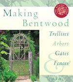 Making Bentwood Trellises, Arbors, Gates and Fences (The Rustic Home Series)