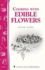 Cooking with Edible Flowers (Storey Country Wisdom Bulletin, nr. 223)