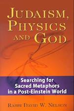 Judaism, Physics and God af David W. Nelson