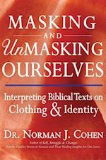 Masking and Unmasking Ourselves