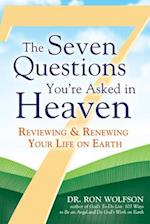 Seven Questions You're Asked in Heaven