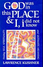 God Was in This Place & I, i Did Not Know (The Kushner series)